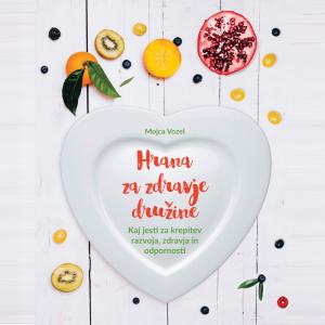 Knjiga Hrana za zdravje družine (Mojca Vozel)